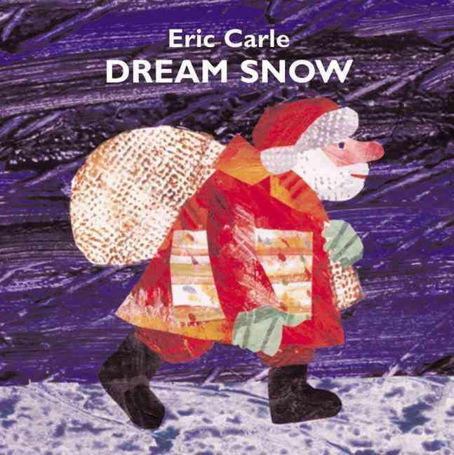 Dream Snow By Carle, Eric/ Carle, Eric (ILT)